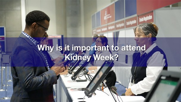 Why is it important to attend Kidney Week?